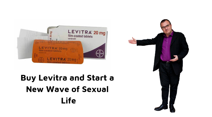 Buy Levitra and Start a New Wave of Sexual Life